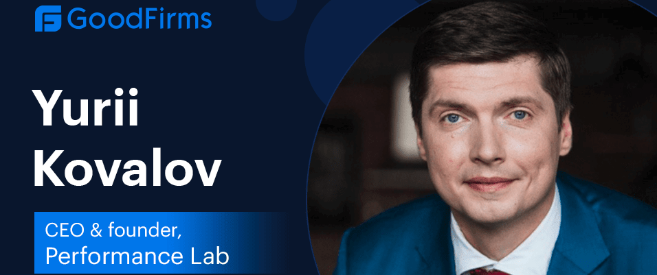 Tasked With Staying Ahead of a Global Pandemic, Performance Lab Founder & CEO, Yurii Kovalov