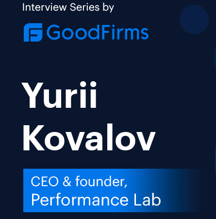 Company Growth and Strategic Development within COVID-19 Pandemic. Interview with Performance lab Founder & CEO, Yurii Kovalov